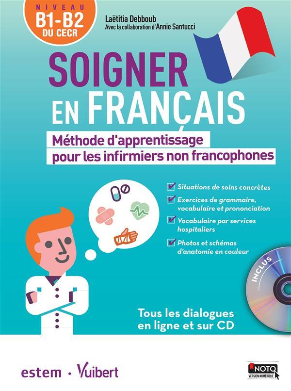 Soigner En Français Méthode Dapprentissage Pour Les Infirmiers Non Francophones B1b2 Laëtitia Debboub Vuibert Livre Cd Rom Librairie