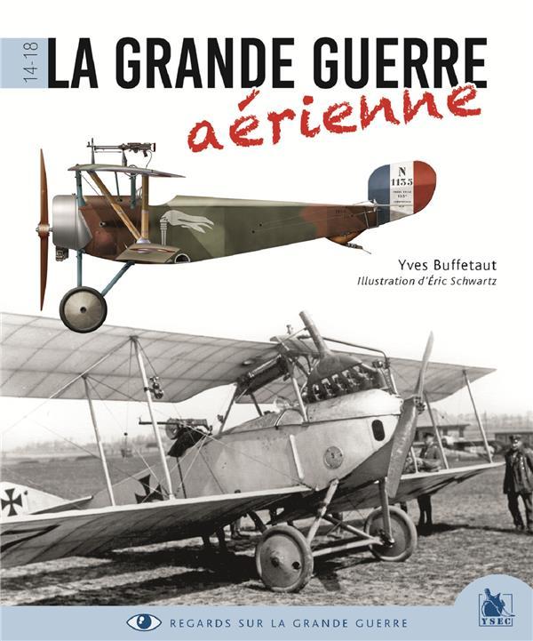 La grande guerre aerienne ; 1914-1918
