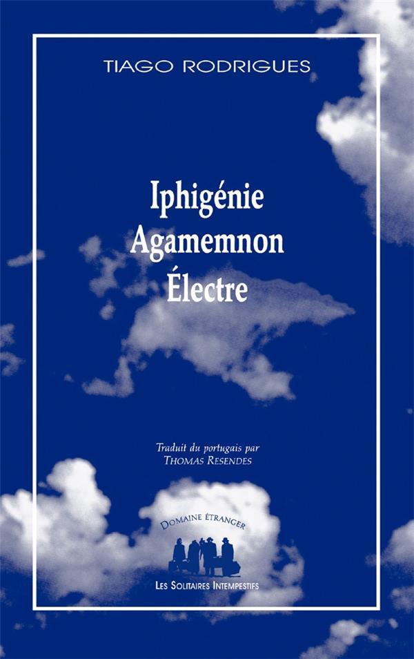 Iphigénie ; Agamemnon ; Electre