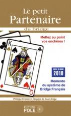 Le petit partenaire du bridge ; mettez au point vos enchères (édition 2010)