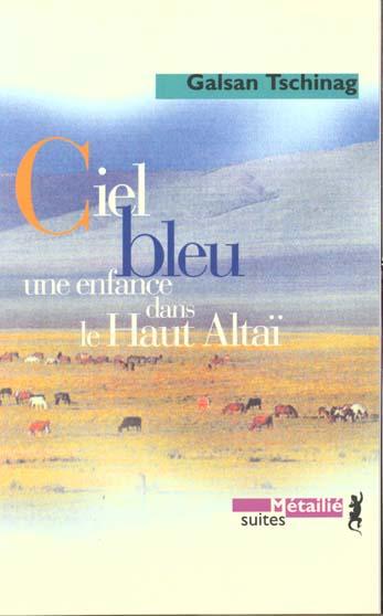 Ciel bleu ; une enfance dans le Haut Altaï