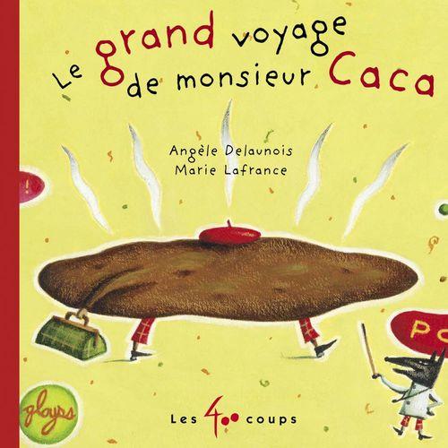 Grand voyage de monsieur Caca (Le)