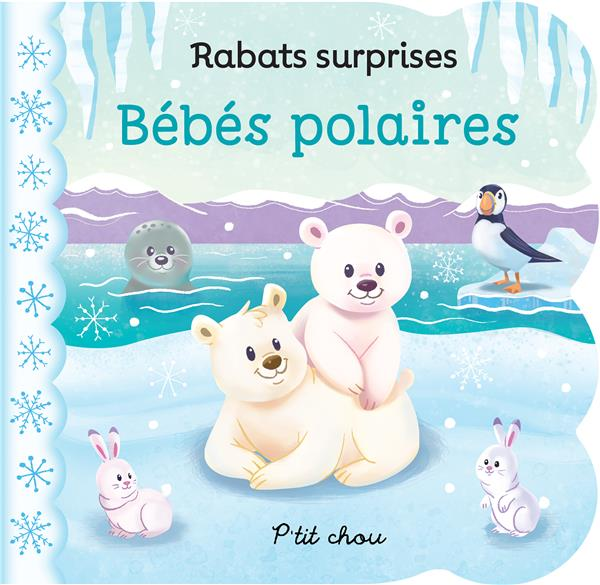 Bébés polaires ; rabats surprises