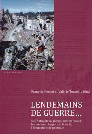 Lendemains de Guerre...  - Valérie TOUREILLE  - François Pernot