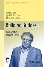 Building Bridges II  - Gyula O. H. Katona - Imre Barany - Attila Sali
