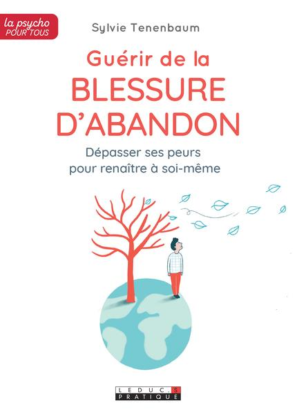 GUERIR DE LA BLESSURE D'ABANDON