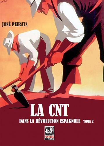 La CNT dans la révolution espagnole t.2