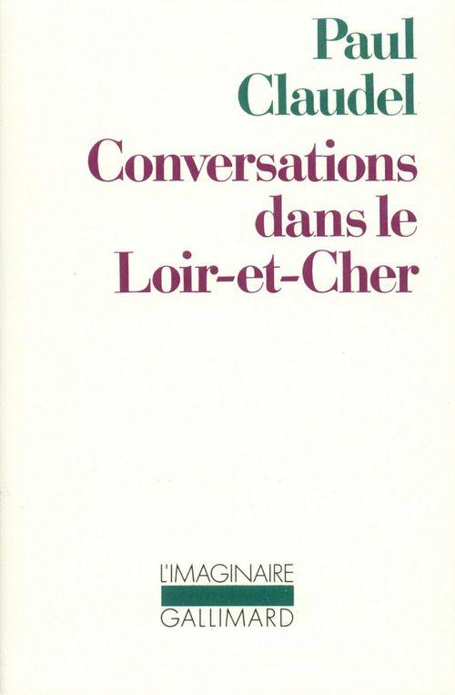 Conversations dans le Loir-et-Cher  - Paul Claudel