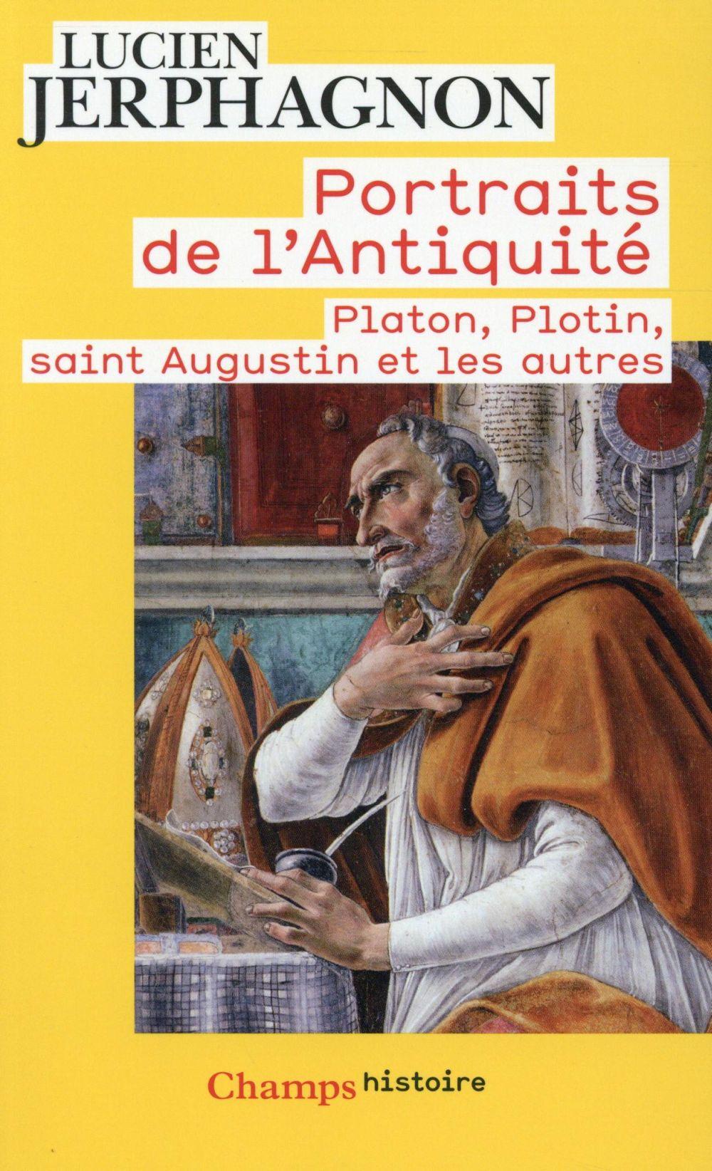 Portraits De L'Antiquite ; Platon, Plotin, Saint Augustin Et Les Autes