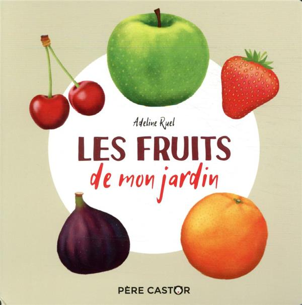 LES FRUITS DE MON JARDIN