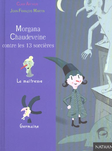 Morgana chaudeveine contre les 13 sorcieres