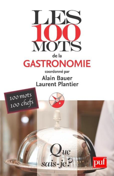 BAUER/PLANTIER - LES 100 MOTS DE LA GASTRONOMIE