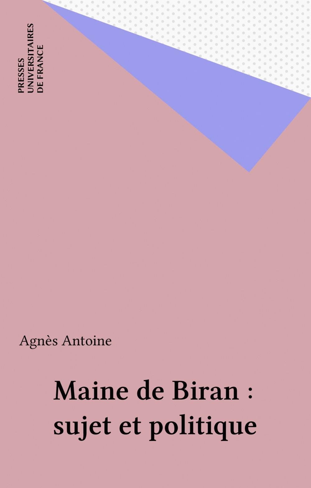 Maine de biran.  sujet et politique