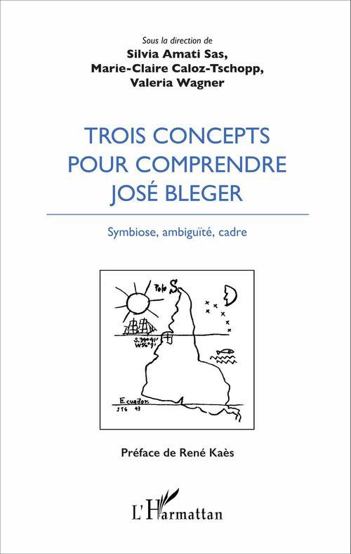Trois concepts pour comprendre José Bleger ; symbiose, ambiguïté, cadre