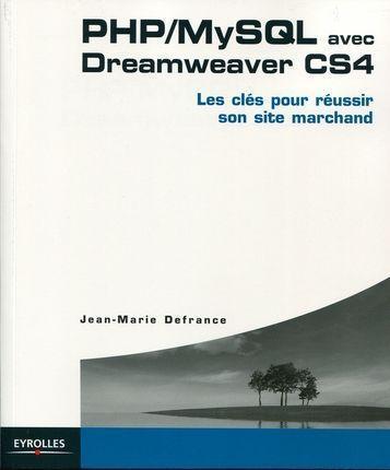 PHP/MYSQL avec dreamweaver CS4 ; les clés pour réussir son site marchand