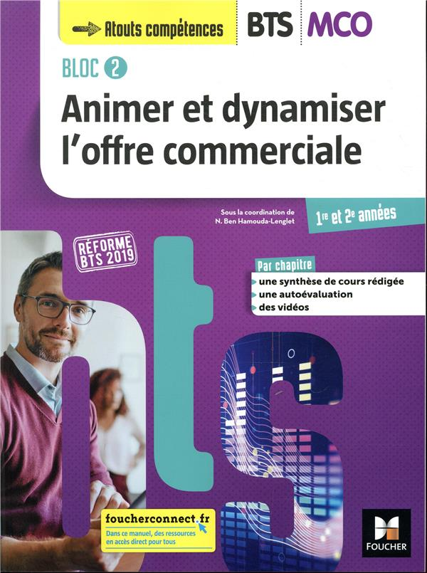 Bloc 2 ; animer et dynamiser l'offre commerciale ; BTS MCO ; 1re et 2e années ; manuel de l'élève