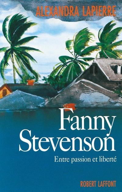 Fanny Stevenson ; entre passion et liberté