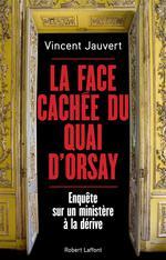 Couverture de La face cachée du quai d'orsay ; enquête sur un ministère à la dérive