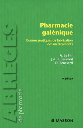 Pharmacie Galenique ; Bonne Spratiques De Fabrication Des Medicaments (9e Edition)