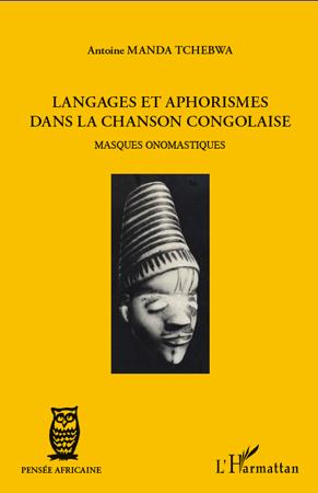 Langages et aphorismes dans la chanson congolaise ; masques onomastiques