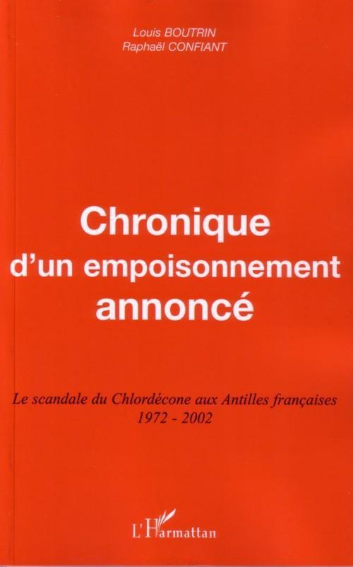 Chronique d'un empoisonnement annoncé ; le scandale du chlordécone aux antilles françaises (1972-2002)