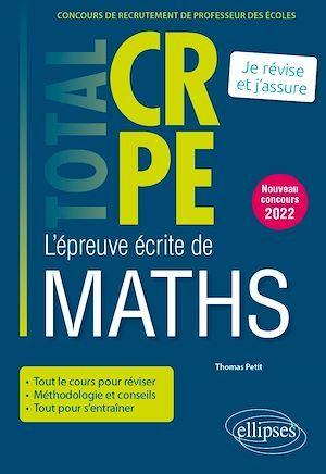 Réussir l'épreuve écrite de mathématiques ; CRPE ; nouveau concours 2022