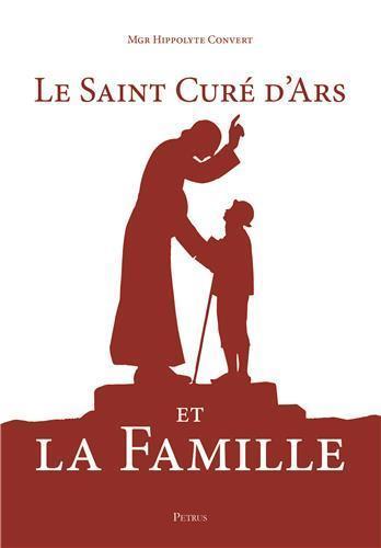 LE SAINT CURE D'ARS ET LA FAMILLE