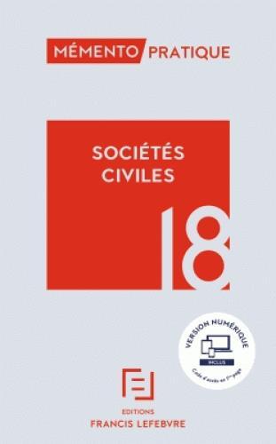 Mémento pratique ; sociétés civiles (édition 2018)