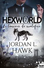 Le lanceur de maléfice  - Jordan L. Hawk