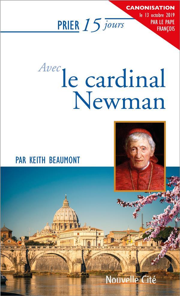 Prier 15 jours avec... T.94 ; le cardinal Newman