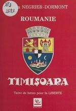Timisoara : Terre de traditions ancestrales de lutte pour la liberté