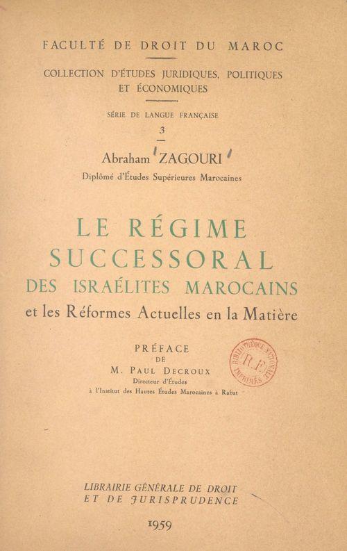 Le régime successoral des Israélites marocains et les réformes actuelles en la matière