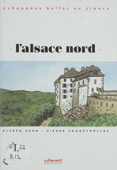 L'Alsace nord  - Alfred Kern  - Pierre Fougeyrollas