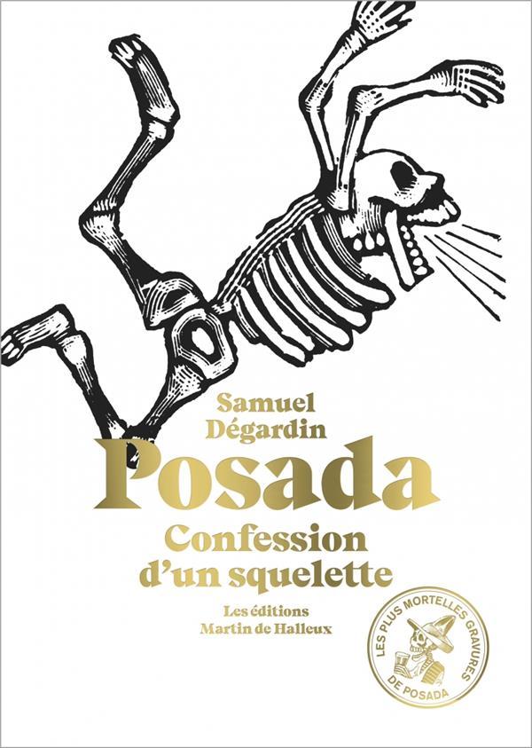 Posada, confession d'un squelette ; les plus mortelles gravures de Posada