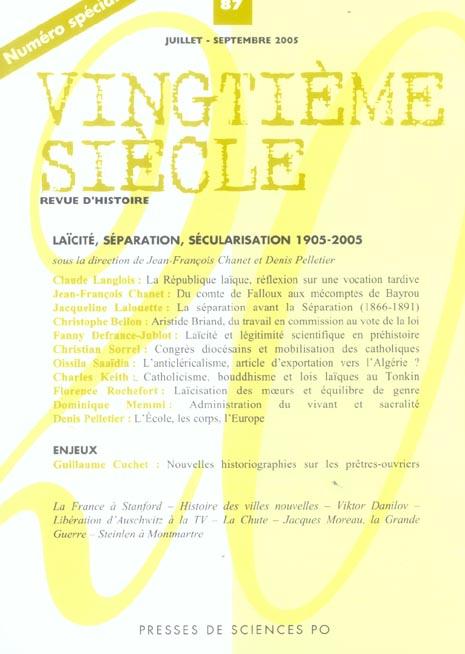 Revue vingtieme siecle n.87 ; laicite, separation, secularisation 1905-2005
