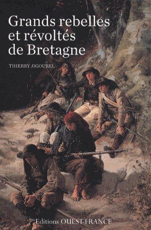 Grands rebelles et révoltés de Bretagne