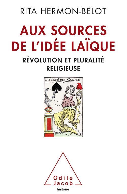 Aux sources de l'idée laïque ; révolution et pluralité religieuse