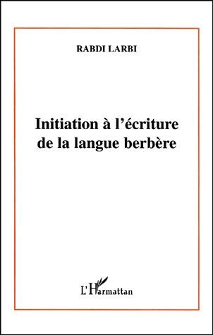 Initiation A L'Ecriture De La Langue Berbere