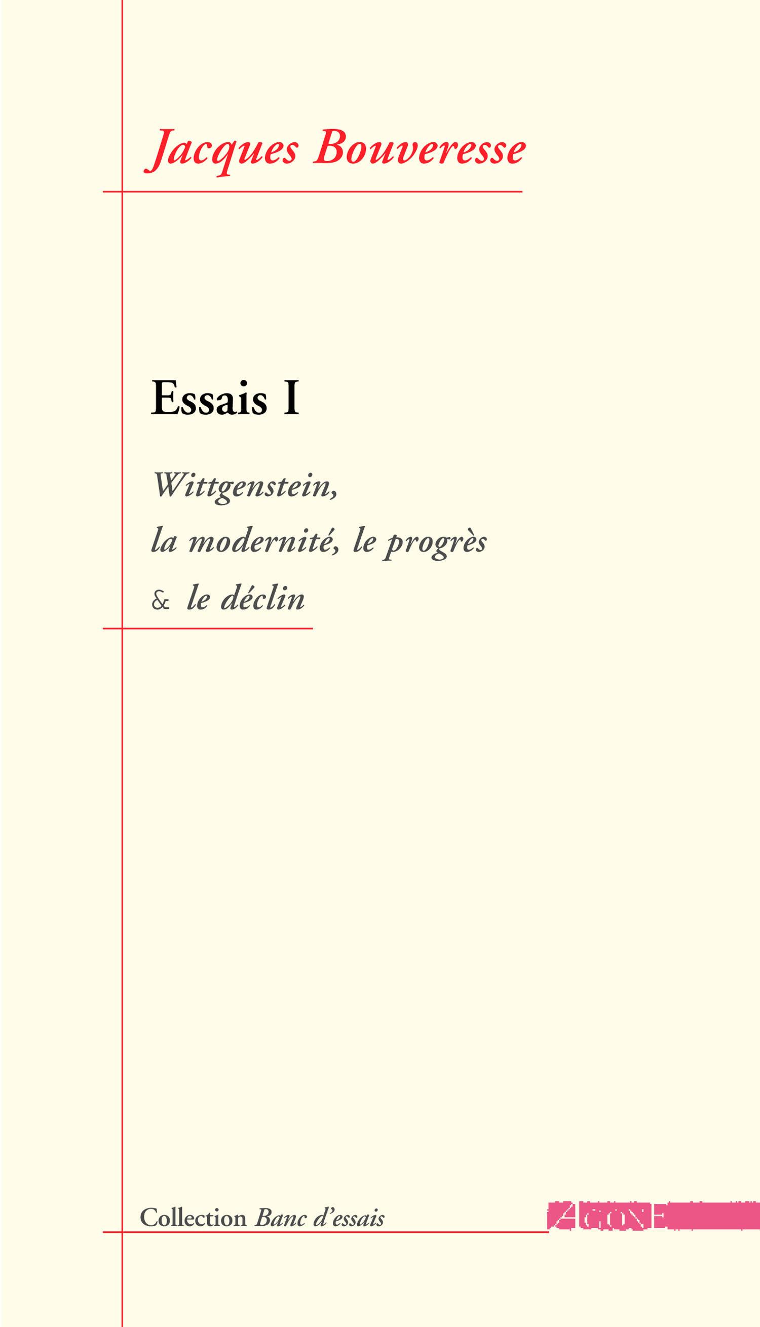 Essais 1 / wittgenstein, la modernite, le progres et le d