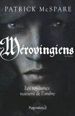 Vente EBooks : Mérovingiens  - Patrick Mcspare