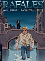 Rafales - tome 4 - La Solution Lucrèce  - Stephen Desberg - Francis Valles