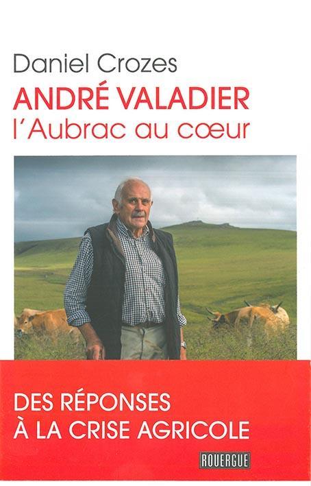 André Valadier ; l'Aubrac au coeur