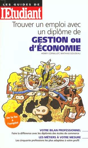 Decrocher un emploi avec un diplome d'economie-gestion (maitrise, dea, dess)