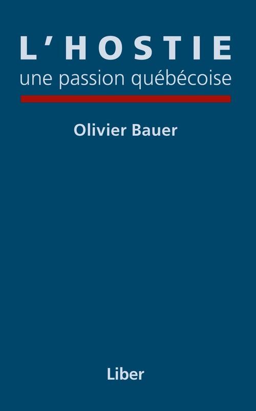 Hostie, une passion québécoise (L')