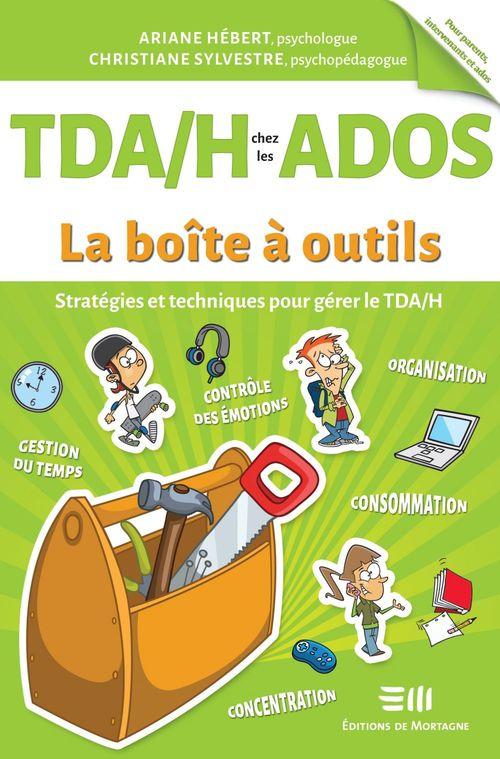 TDA/H chez les ados ; stratégies et techniques pour gérer le TDA/H