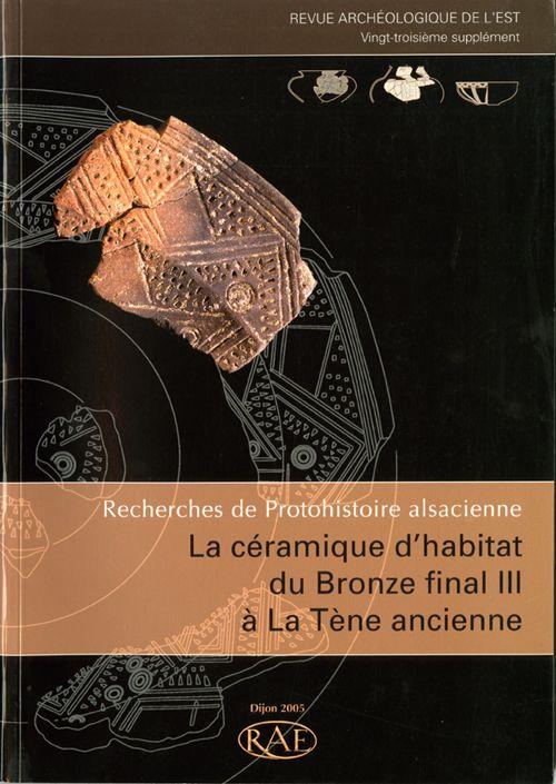 Revue archeologique de l'est n.23 ; recherches de protohistoire alsacienne ; la ceramique d'habitat du bronze final iii a la tene ancienne