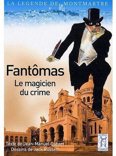 Fantômas ; le magicien du crime