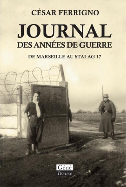 Journal des années de guerre ; de Marseille au Stalag 17