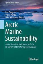 Arctic Marine Sustainability  - Eva Pongracz - Niko Hanninen - Victor Pavlov