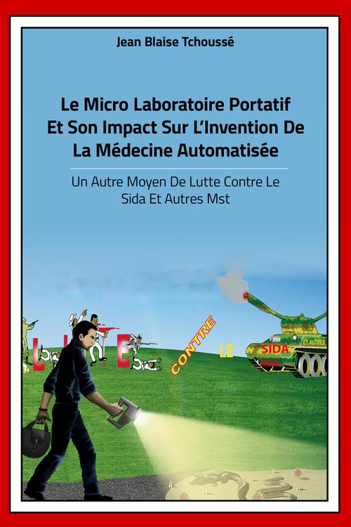 Le micro laboratoire portatif et son impact sur la médecine automatisée